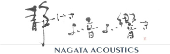 Quietness, Comfortable Sound and Excellent Acoustics NAGATA ACOUSTICS